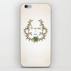 All we need is Love iPhone & iPod Skin