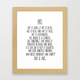 Art is alive and art is dead. Framed Art Print