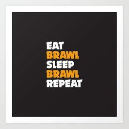 Eat, Brawl, Sleep, Brawl Repeat (Ver.1) | Brawl Stars Art Print