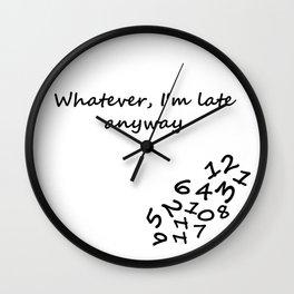 Whatever Wall Clock Wall Clock