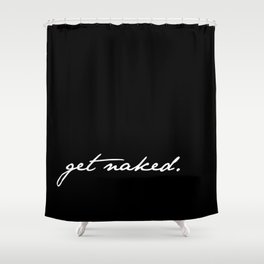 Get Naked. White on Black Shower Curtain