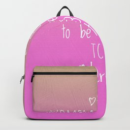 Women are meant to be loved Backpack