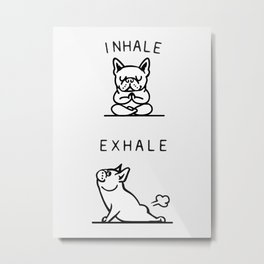 Inhale Exhale French Bulldog Metal Print