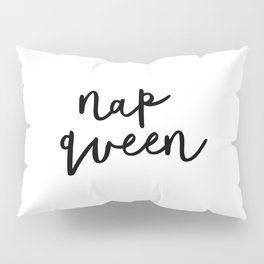 Nap Queen black and white typography poster gift for her girlfriend home wall decor bedroom Pillow Sham