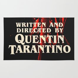 Written + Directed by Quentin Tarantino. Rug