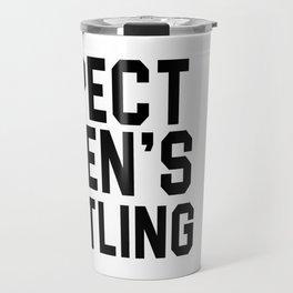 Respect Women's Wrestling Coffee Mug Travel Mug