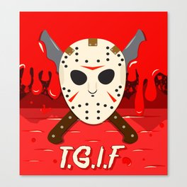 T.G.I.F- Friday the 13th Canvas Print