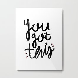 You got this typography - classy college student collection Metal Print