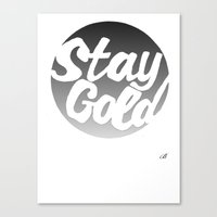 stay gold Canvas Prints featuring STAY GOLD by blzl
