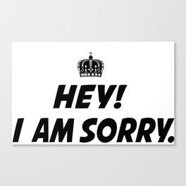 I Am Sorry Canvas Print
