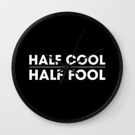 Half Cool Half Fool Wall Clock