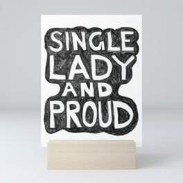 Single Lady and PROUD Mini Art Print