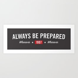 Always Be Prepared Art Print