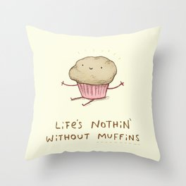 Life's Nothin' Without Muffins Throw Pillow