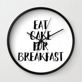 Eat Cake For Breakfast Wall Clock