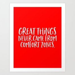Great Things Never Came From Comfort Zones, Motivational Poster, Home Decor Art Print