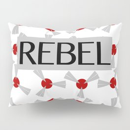 I'm a Rebel Pillow Sham