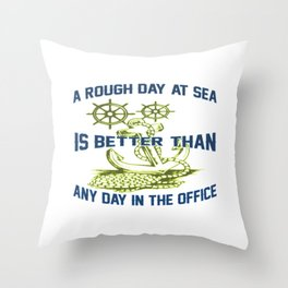 ROUGH DAY AT SEA Throw Pillow