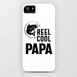 Father's Day Gifts T-Shirt Fishing Reel Cool Papa Dad Funny iPhone Case