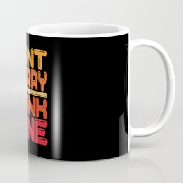 Wine Saying Funny Coffee Mug