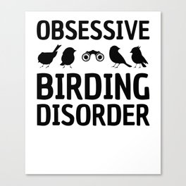 Obsessive Birding Disorder Funny Birdwatching product Canvas Print