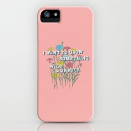 Wild & Unruly iPhone Case
