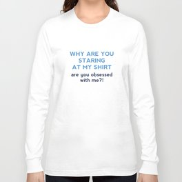 Are You Obsessed With Me? Long Sleeve T-shirt