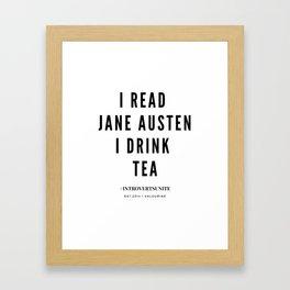 I read Jane Austen I drink tea Framed Art Print