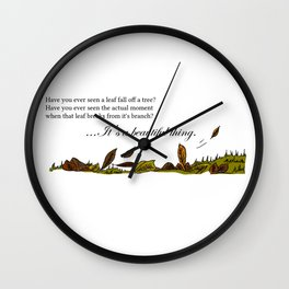 Have You Ever Seen a Leaf Fall From a Tree? Wall Clock