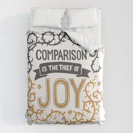 Comparison is the thief of joy Duvet Cover