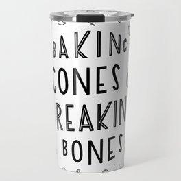 Baking Scones & Breaking Bones Travel Mug