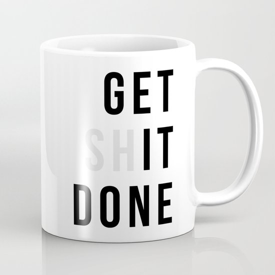 Get Sh(it) Done // Get Shit Done by thenativestate