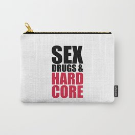 Sex, Drugs & Hardcore Quote Carry-All Pouch