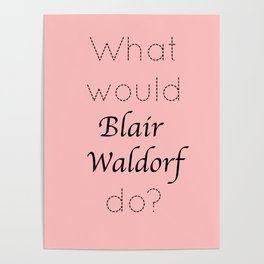 Gossip Girl: What would Blair Waldorf do? - tvshow Poster
