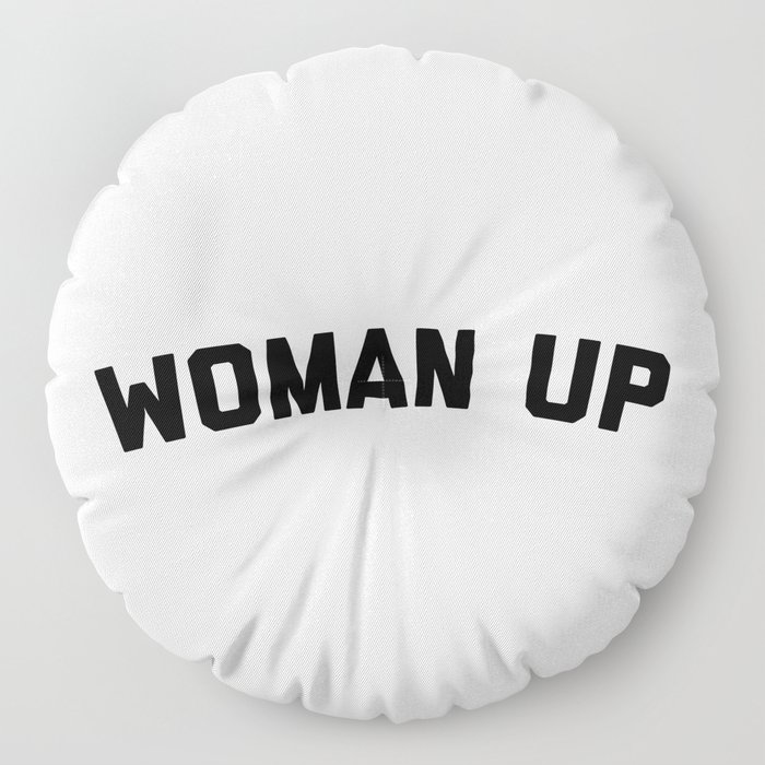 Woman Up Funny Quote Floor Pillow