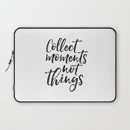 FAMILY WALL DECOR, Collect Moments Not Things,Family Sign,Wedding Quote,Anniversary Print,Enjoy The Laptop Sleeve