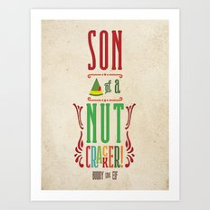 Buddy the Elf! Son of a Nutcracker! Art Print