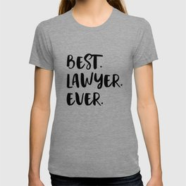 Best Lawyer Ever Advocate Gift Idea T-shirt