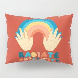 Spread and radiate positivity Pillow Sham