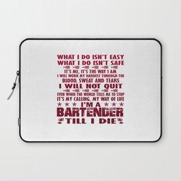 I'm a Bartender till I die Laptop Sleeve