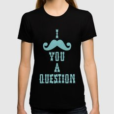 I mustache you a question Ver. 2 SMALL Womens Fitted Tee Black