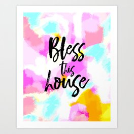 Bless this house - bright abstract typography Art Print