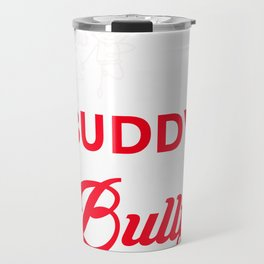 Be a Buddy Anti Bullying Bully design Travel Mug