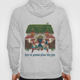 Gnome Place Like Home Hoody
