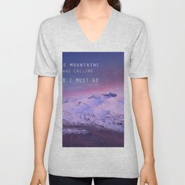 The mountains are calling, and i must go. John Muir. Unisex V-Neck