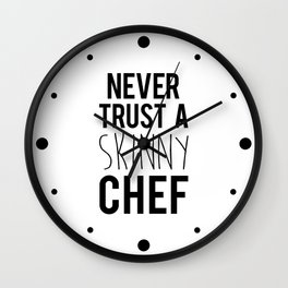 A Skinny Chef Funny Quote Wall Clock