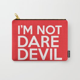 I'm Not Daredevil Carry-All Pouch