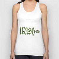 irish Tank Tops featuring Irish ish by anto harjo