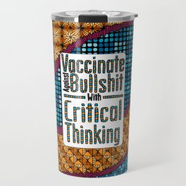 Vaccinate Against BS With Critical Thinking Travel Mug