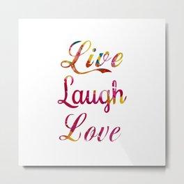 Live, laugh, love Metal Print